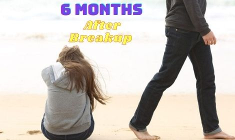 6 Months After Breakup