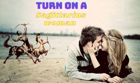 How to Turn on a Sagittarius woman