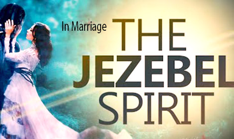 Jezebel Spirit In A Marriage