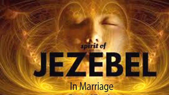 The Spirit Of Jezebel In Marriage